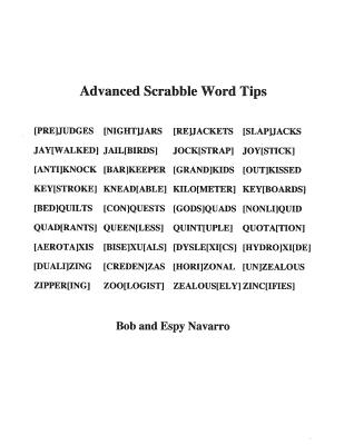 Adanced Scrabble Word Tips - Navarro, Bob and Espy