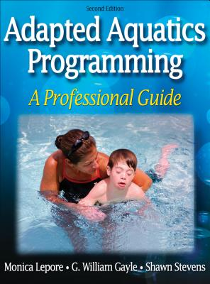 Adapted Aquatics Programming: A Professional Guide - Lepore, Monica