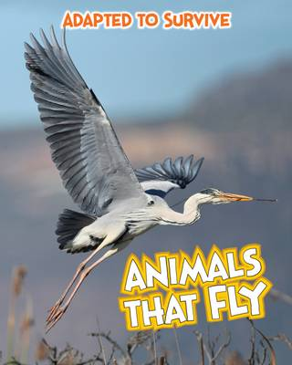 Adapted to Survive: Animals That Fly - Royston, Angela