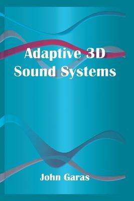 Adaptive 3D Sound Systems - Garas, John