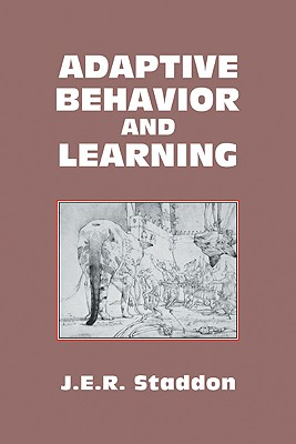 Adaptive Behaviour and Learning - Staddon, J E R
