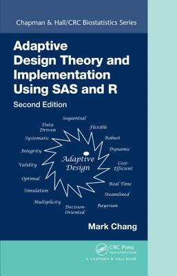 Adaptive Design Theory and Implementation Using SAS and R, Second Edition - Chang, Mark
