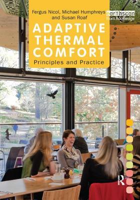 Adaptive Thermal Comfort: Principles and Practice - Nicol, Fergus