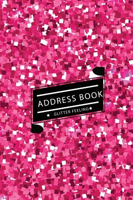 Address Book Glitter Feeling: Small Address Book & Birthdays for Contact (6x9 Inches) (Pink Shining Glitter) - Small Address Book