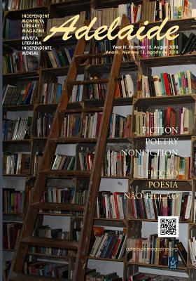 Adelaide Literary Magazine No.15: August 2018 - Nikolic, Stevan V, and Nikolic, Adelaide Franco