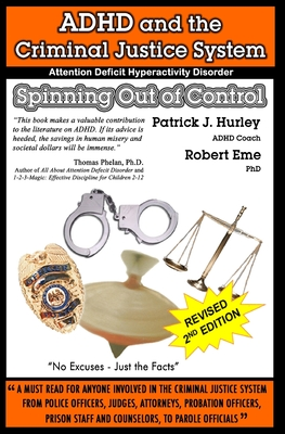 Adhd and the Criminal Justice System: Spinning Out of Control - Hurley, Patrick J.