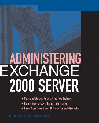 Administering Exchange Server 2000 - Tulloch, Mitch