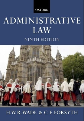 Administrative Law - Wade, William, Sir, and Forsyth, Christopher
