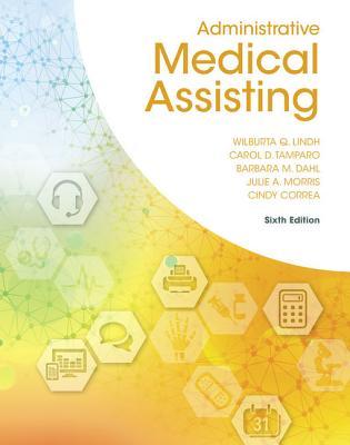 Administrative Medical Assisting - Lindh, Wilburta, and Tamparo, Carol D., and Correa, Cindy