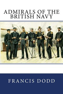 Admirals of the British Navy - Dodd, Francis