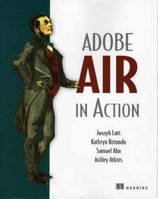 Adobe AIR in Action - Lott, Joseph