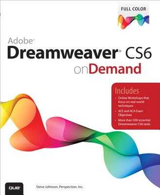 Adobe Dreamweaver CS6 on Demand - Perspection, Inc., and Johnson, Steve