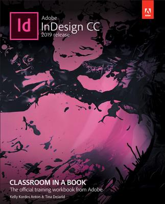Adobe Indesign CC Classroom in a Book (2019 Release) - Anton, Kelly Kordes, and Dejarld, Tina