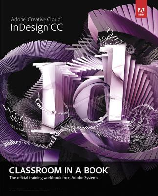 Adobe InDesign CC Classroom in a Book - Adobe Creative Team