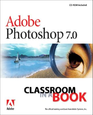 Adobe Photoshop 7.0 Classroom in a Book - Adobe Press (Creator)