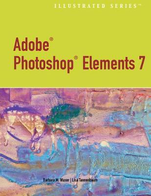 Adobe Photoshop Elements 7 - Tannenbaum, Lisa, and Waxer, Barbara