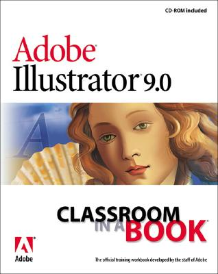 Adobe (R) Illustrator (R) 9.0 Classroom in a Book [With CDROM] - Adobe Creative Team, and Adobe