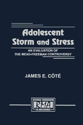 Adolescent Storm and Stress: An Evaluation of the Mead-Freeman Controversy - Cote, James E