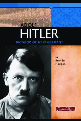 Adolf Hitler: Dictator of Nazi Germany - Haugen, Brenda