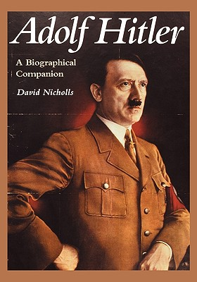 Adolf Hitler - Nicholls, David, and Nicholls, Gill