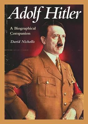 Adolf Hitler - Nicholls, David, and Nicholls, Gill