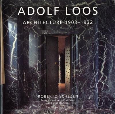 Adolf Loos: Architecture 1903-1932 - Schezen, Roberto, and Frampton, Kenneth, and Rosa, Joseph
