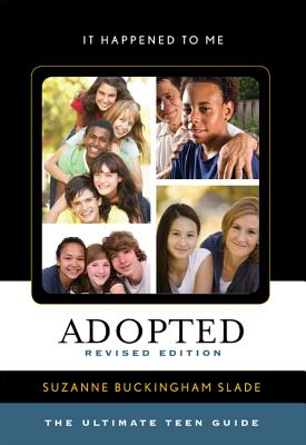 Adopted: The Ultimate Teen Guide - Slade, Suzanne Buckingham