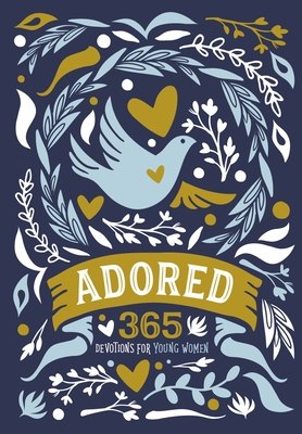 Adored: 365 Devotions for Young Women - Zondervan