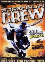 Adrenalin Crew: 100% Illegal - Director's Cut