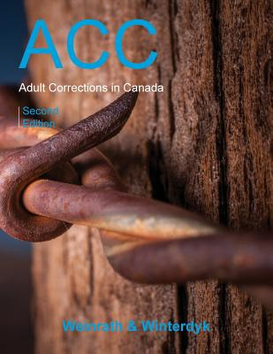 Adult Corrections in Canada, Second Edition - Weinrath, Michael (Editor), and Winterdyk, John (Editor)