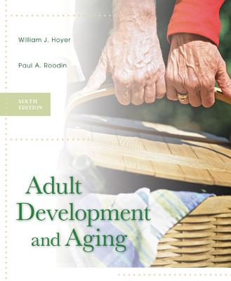 Adult Development and Aging - Hoyer, William J, and Roodin, Paul A