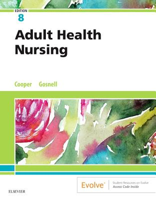 Adult Health Nursing - Cooper, Kim, RN, MSN, and Gosnell, Kelly