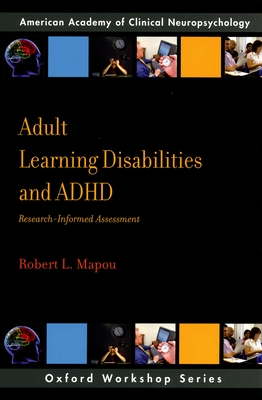 Adult Learning Disabilities and Adhd: Research-Informed Assessment - Mapou, Robert L, PhD