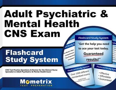 Adult Psychiatric & Mental Health Cns Exam Flashcard Study System: Cns Test Practice Questions & Review for the Clinical Nurse Specialist in Adult Psychiatric & Mental Health Exam - Editor-Cns Exam Secrets