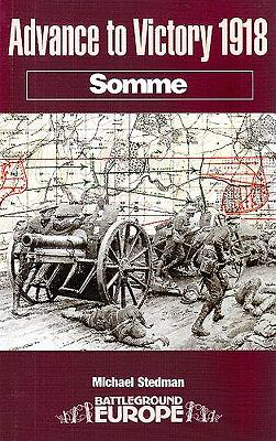 Advance to Victory 1918: Somme - Stedman, Michael