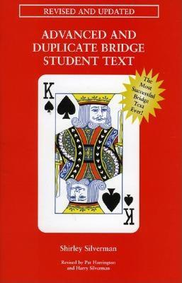 Advanced and Duplicate Bridge Student Text - Silverman, Shirley