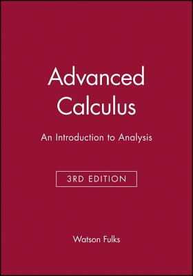 Advanced Calculus: An Introduction to Analysis - Fulks, Watson