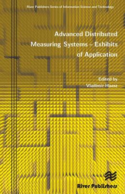 Advanced Distributed Measuring Systems: Exhibits of Application - Haasz, Vladim R. (Editor)