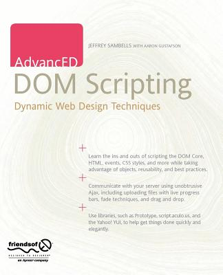 AdvancED DOM Scripting: Dynamic Web Design Techniques - Sambells, Jeffrey