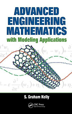 Advanced Engineering Mathematics with Modeling Applications - Kelly, S Graham