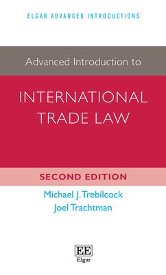 Advanced Introduction to International Trade Law - Trebilcock, Michael J, and Trachtman, Joel