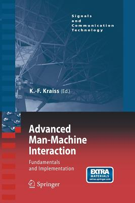 Advanced Man-Machine Interaction: Fundamentals and Implementation - Kraiss, Karl-Friedrich (Editor)