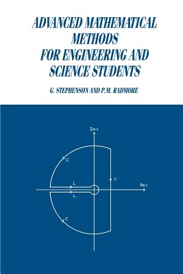 Advanced Mathematical Methods for Engineering and Science Students - Stephenson, G, and Radmore, Paul M