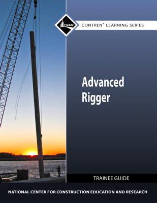 NCCER Bookstore: Advanced Rigger Trainee Guide