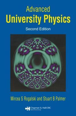 Advanced University Physics - Rogalski, Mircea S