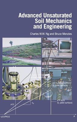 Advanced Unsaturated Soil Mechanics and Engineering - Ng, Charles W W