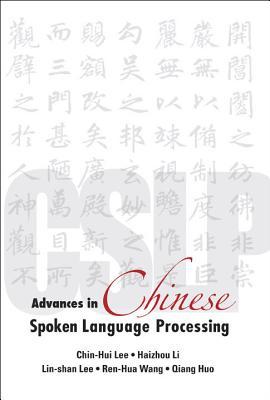 Advances in Chinese Spoken Language Processing - Li, Haizhou (Editor)