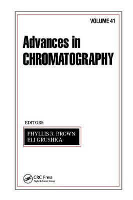Advances in Chromatography: Volume 41 - Brown, Phyllis R (Editor)