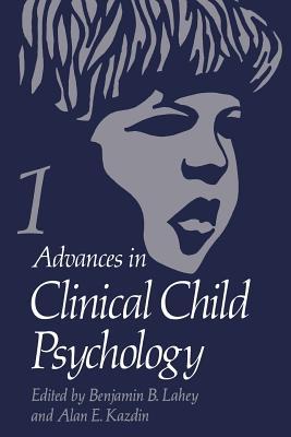 Advances in Clinical Child Psychology: Volume 1 - Lahey, Benjamin B. (Editor)