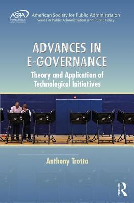 Advances in E-Governance: Theory and Application of Technological Initiatives - Trotta, Anthony M